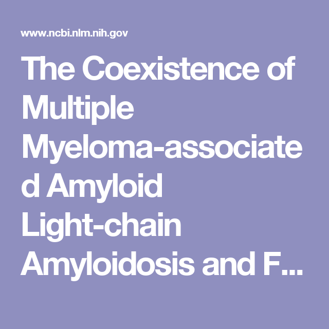 2017   Full Text   The Coexistence Of Multiple Myeloma Associated Amyloid  Light Chain