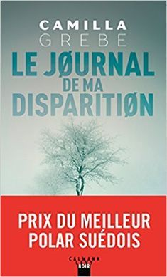 Amazon Fr Le Journal De Ma Disparition Camilla Grebe