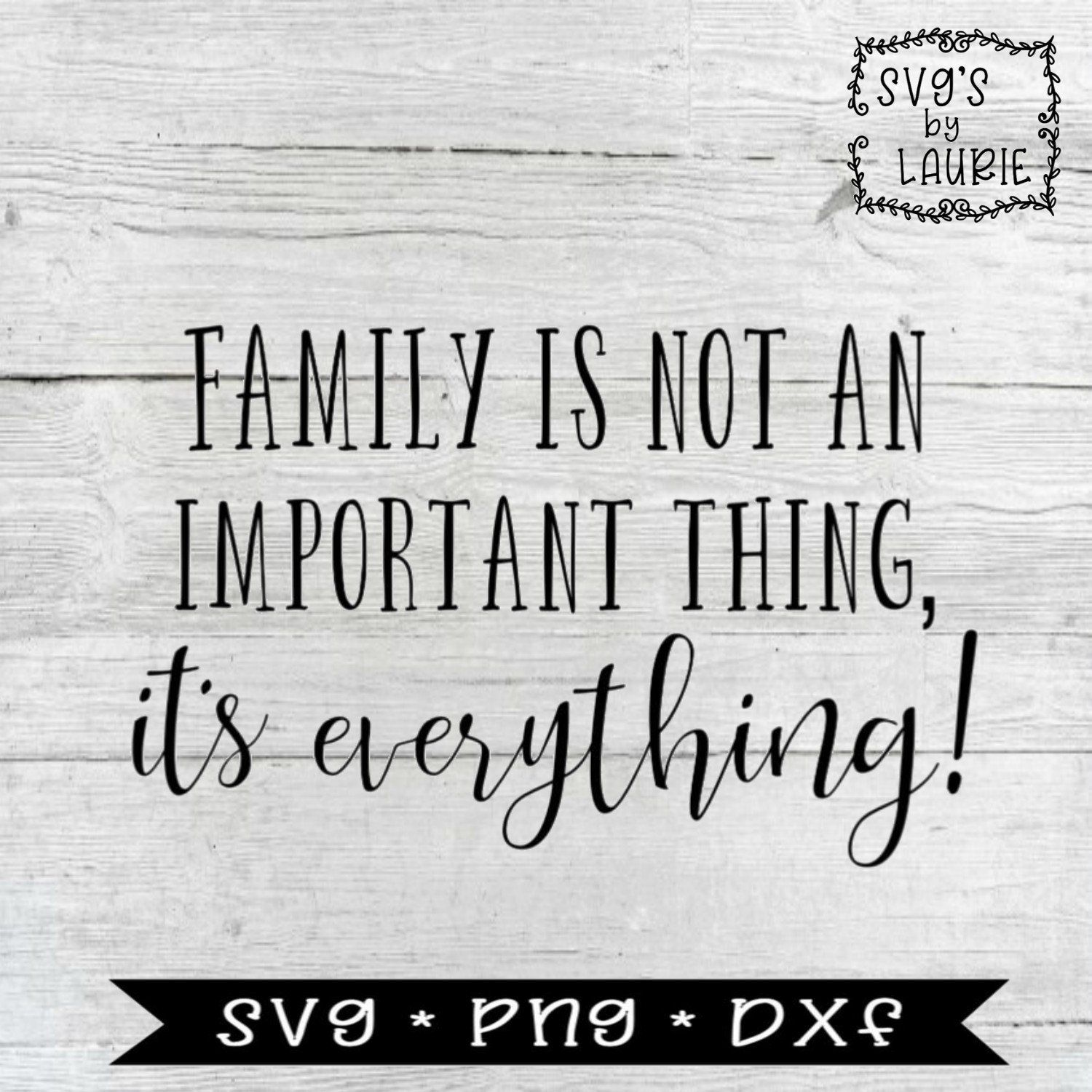Download Family is not an important thing it's everything SVG ...