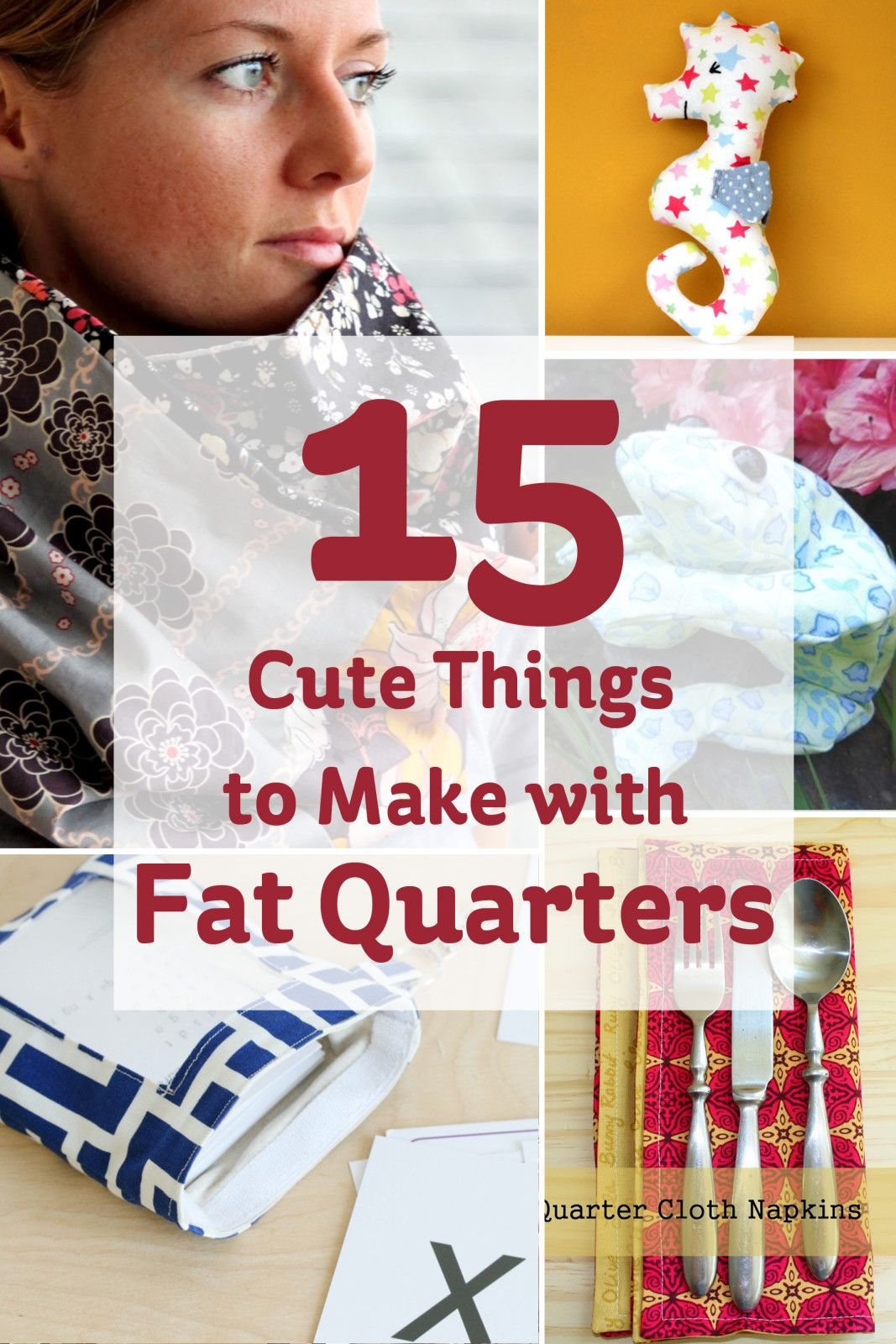 Diy Fat Quarter Projects 15 Cute Things To Make With Fat Quarters Sewing Projects