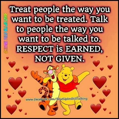 Treat others as you would want to be treated
