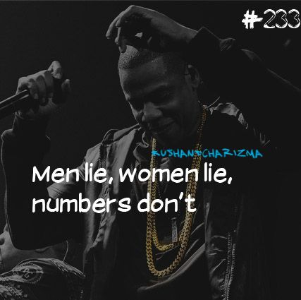 Men lie,women lie,numbers don't.-Jay-Z www.quotesboat.com | Jay z quotes,  Rap quotes, Men lie
