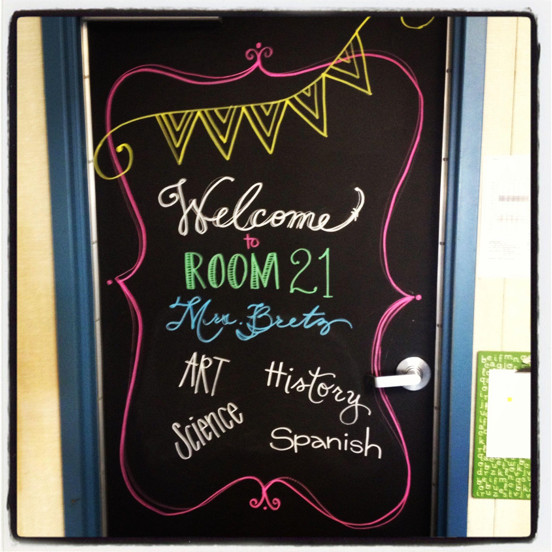 Classroom door- chalkboard paint and markers!
