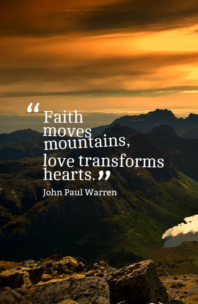 Faith Moves Mountains Love Transforms Hearts Faithmessanic