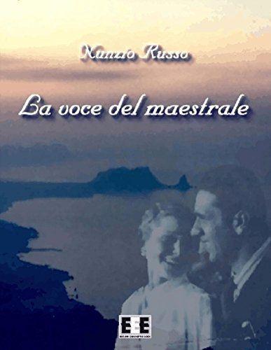 La voce del maestrale: 11 (I Mainstream) di Nunzio Russo https://www.amazon.it/dp/B00888KRDG/ref=cm_sw_r_pi_dp_x_cOnfyb8WSDTTD