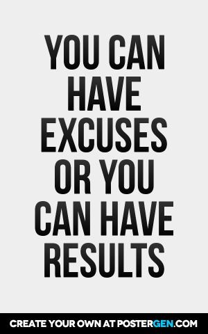 YOU CAN HAVE EXCUSES OR YOU CAN HAVE RESULTS. Fitness InspirationInspiration  QuotesMotivation ...
