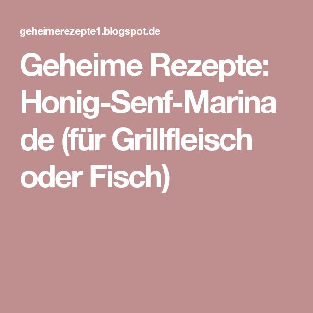 Geheime Rezepte: Honig-Senf-Marinade (für Grillfleisch oder Fisch)