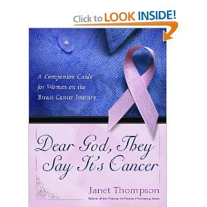 """Dear God, They Say It's Cancer: A Companion Guide for Women on the Breast Cancer Journey - EXCELLENT! This Helpful Guide Will Be Your * Mentor * Record keeper * Journal * Devotional * Prayer guide * And friend Each chapter includes: A Sister Shares -- stories from breast cancer """"sisters"""" --  Mentoring Moment -- lessons learned, helpful hints, encouragement -- God's Love Letter to You -- paraphrased scripture for you to personalize -- Journaling Guides -- encouraging prompts to help you…"""