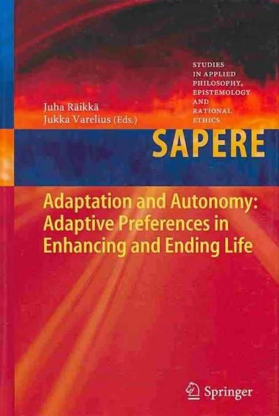 Adaptation and Autonomy: Adaptive Preferences in Enhancing and Ending Life