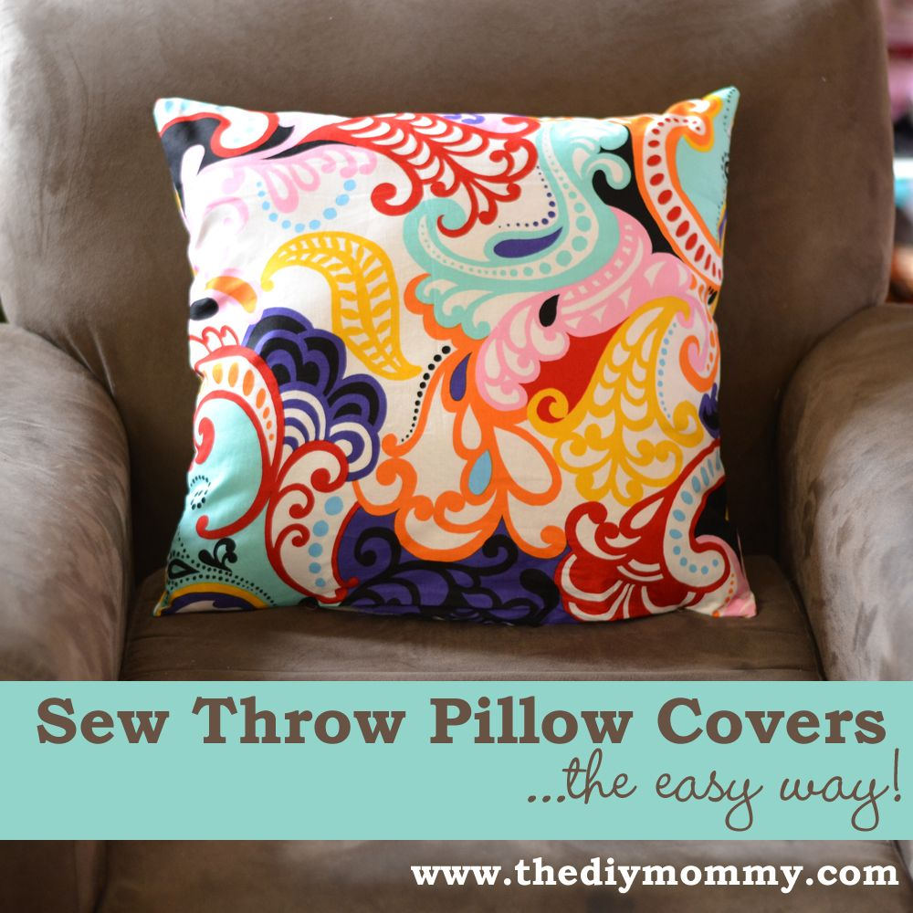 Sew Throw Pillow Covers the Easy Way by The DIY Mommy. So much easier to make pillows instead of trying to find what I want in the store.