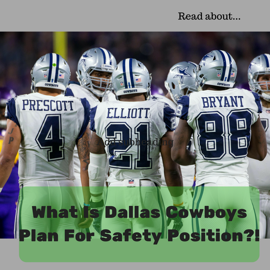 What Is Dallas Cowboys Plan For Safety Position?! Dallas
