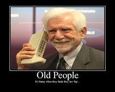 Old People Memes Google Search Old People Memes Jokes About Men Old Lady Humor