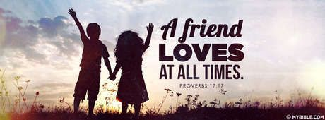 Proverbs 1717 Nkjv I Love My Friends Facebook Cover Photo