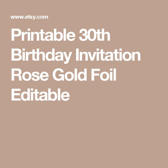 Printable 30th Birthday Invitation Rose Gold Foil Editable Invitations