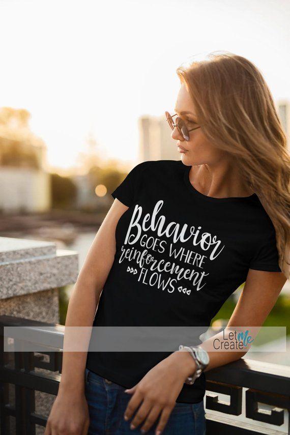 e4b45e0f29e Behavior Goes Where Reinforcement Flows, Women's short sleeve t-shirt, Shirt  for BCBA, Shirt for ABA therapist, Shirt for RBT, sped teacher, bcba exam,  ...
