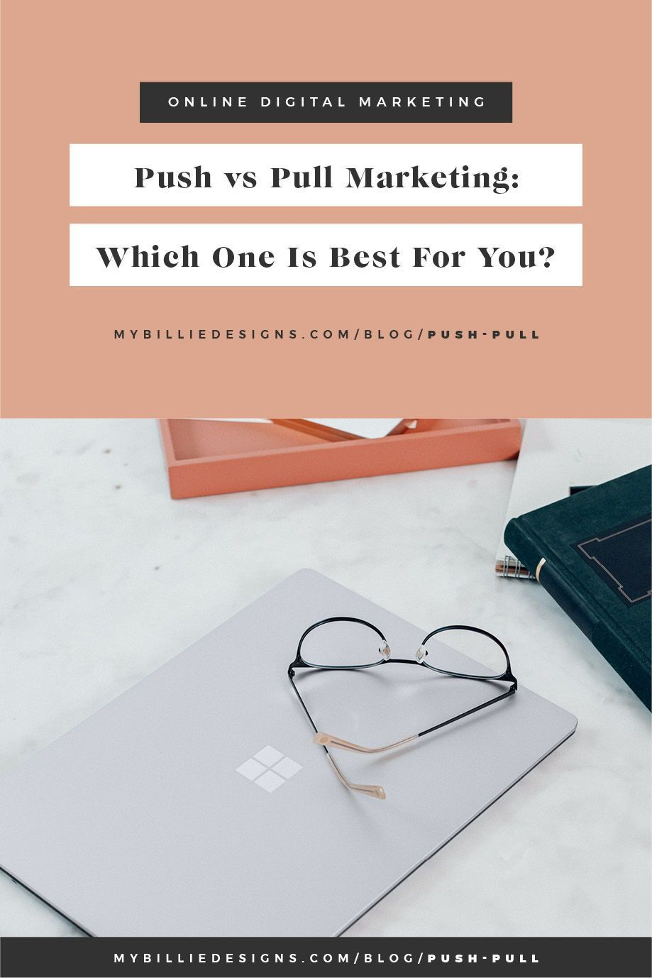Push Vs Pull Marketing Which One Is Best For You My Billie Designs In 2020 Business Website Design Graphic Design Business Freelance Web Design
