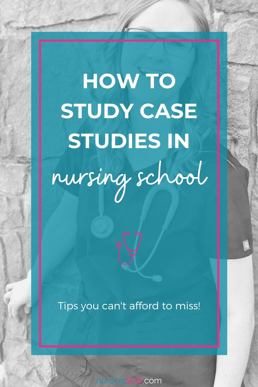 How To Study With Case Studies In Nursing School Nursing School Motivation Nursing School Organization Nursing School Survival