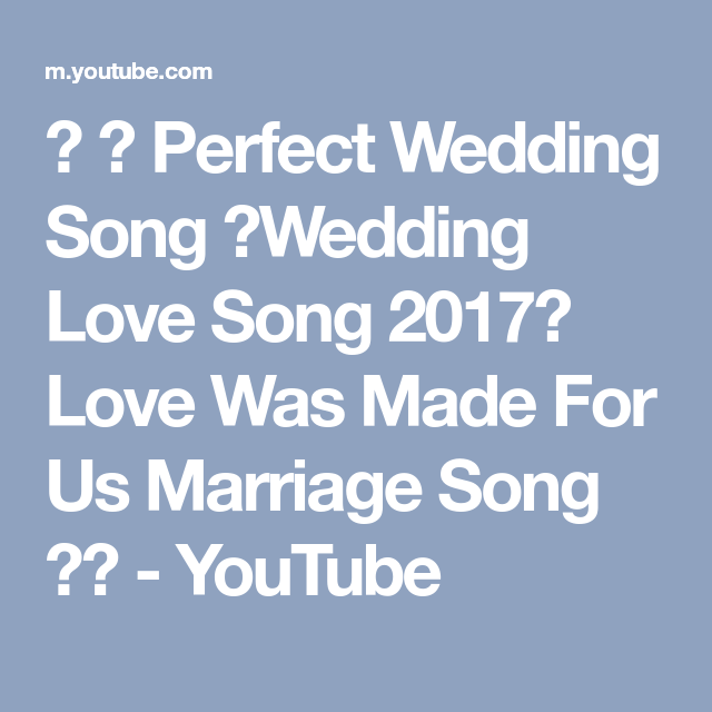 ♫ ♥ Perfect Wedding Song ♥Wedding Love Song 2017♫ Love Was Made ...