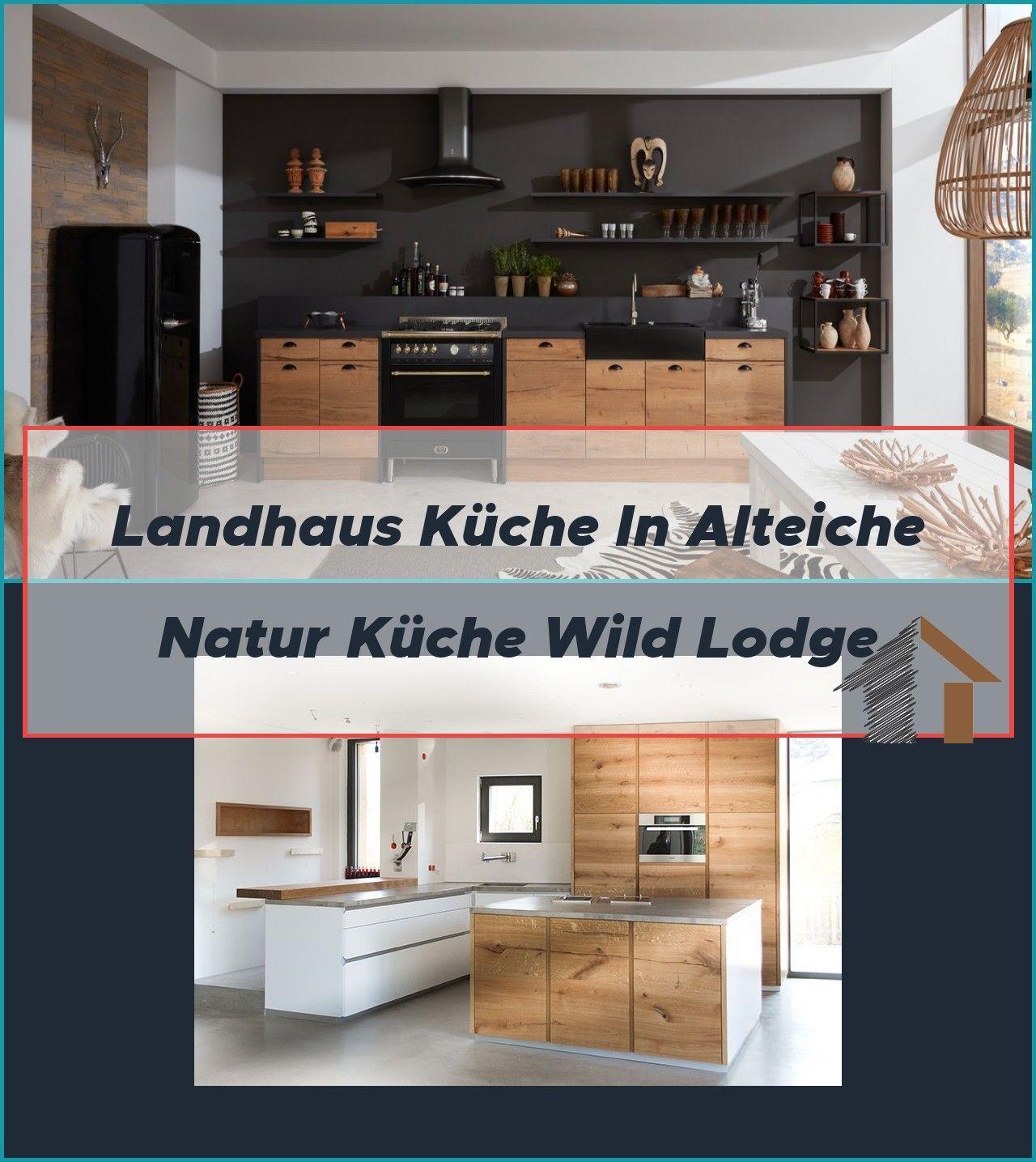 Landhaus Kuche In Alteiche Natur Kuche Wild Lodge Eiche Holz