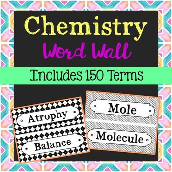 Chemistry Science Vocabulary Word Wall Plus EDITABLE Cards In 8 Different Designs Each Of The 150 Terms Has Been Created Black And White For Super Easy