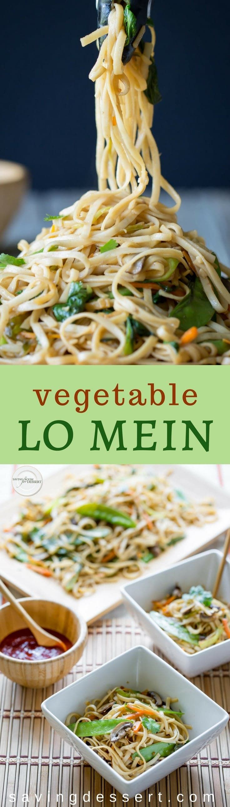 A light and flavorful Vegetable Lo Mein perfect for a Meatless Monday meal, and it's so much better than take-out! Easily adaptable for your favorite vegetables or whatever you have on hand. #savingroomfordessert #asian #lomein #vegetablelomein #meatlessmonday #vegetarian #vegelomein