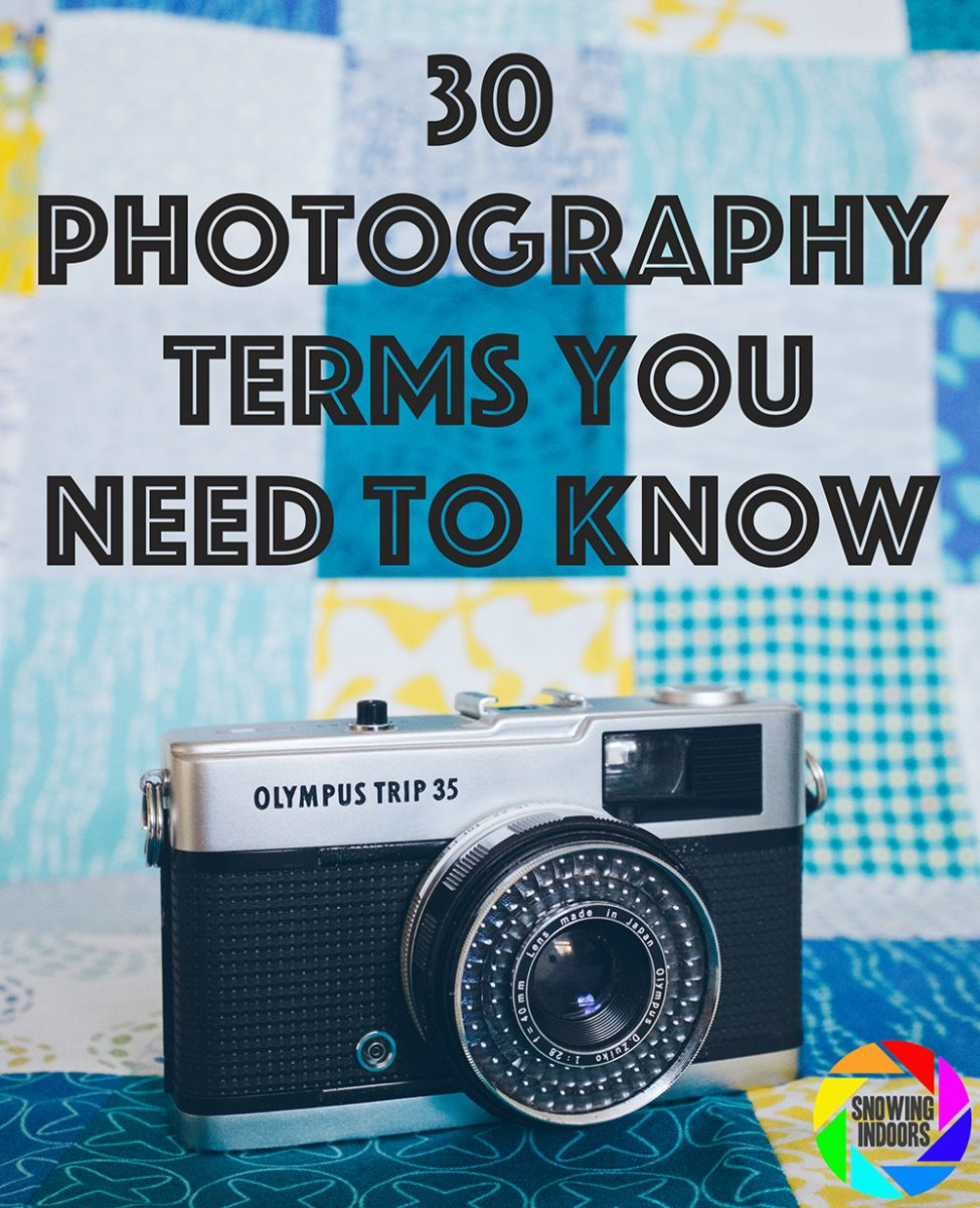 30 Photography Terms You Need To Know