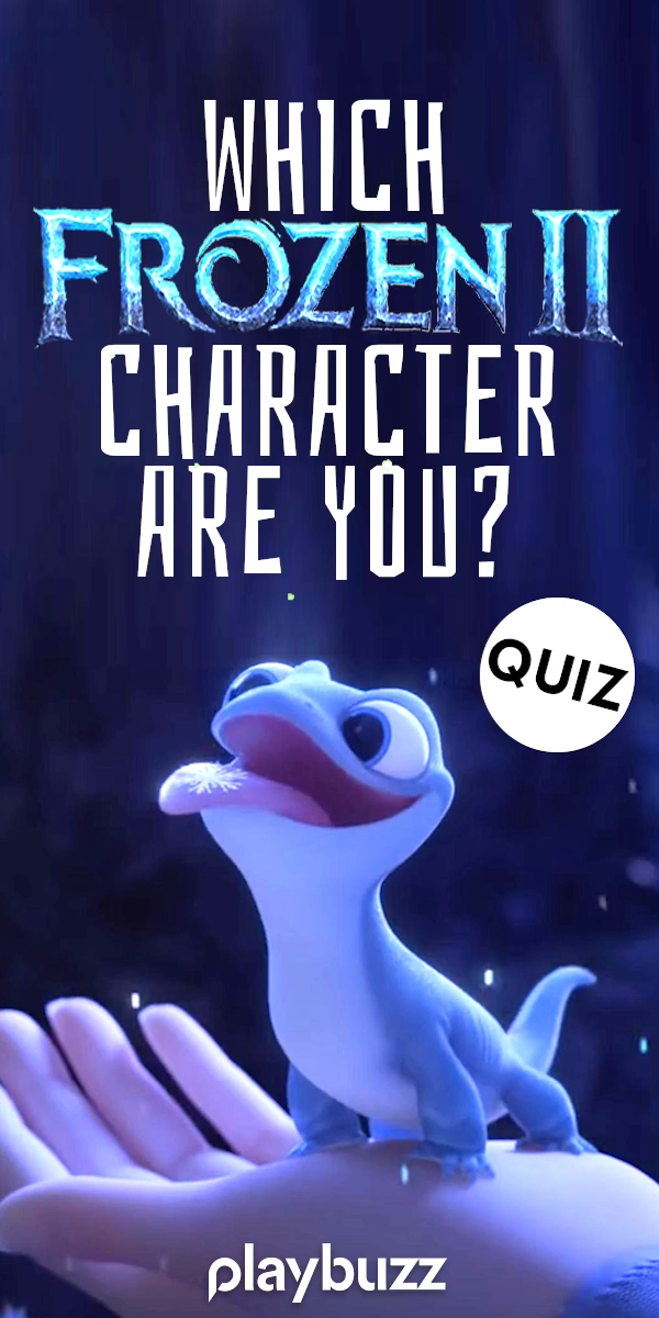 Which Frozen 2 Character Are You?