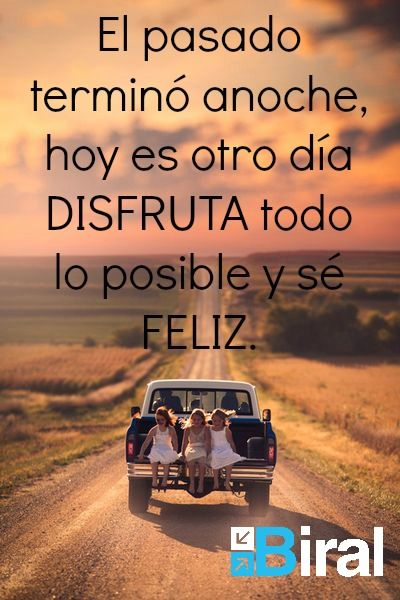 Vive y goza el presente #vida #frase #feliz #disfrutar #pasado #hoy #día