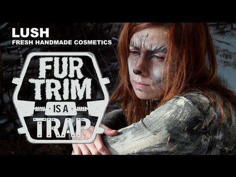 """""""LUSH Cosmetics: Fur Trim is a Trap"""" This video is an interview with the girl who volunteered for this campaign, which was organized by Lush and Fur Bearer Defenders. She speaks about many of the issues surrounding this trade and practice."""