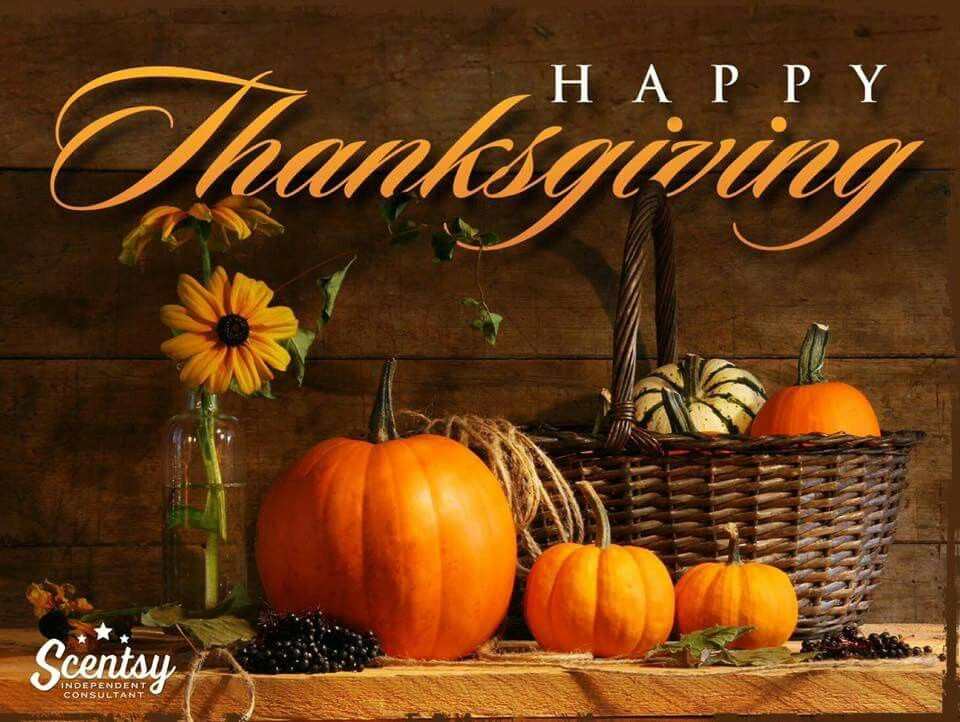 Pin By Valerie Duff On Scentsy Happy Thanksgiving Images Happy Thanksgiving Pictures Happy Thanksgiving Wallpaper