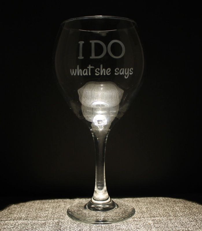 Simply Callie ♥ Etched Wine Glass ♥ $10.00 I Do what she says