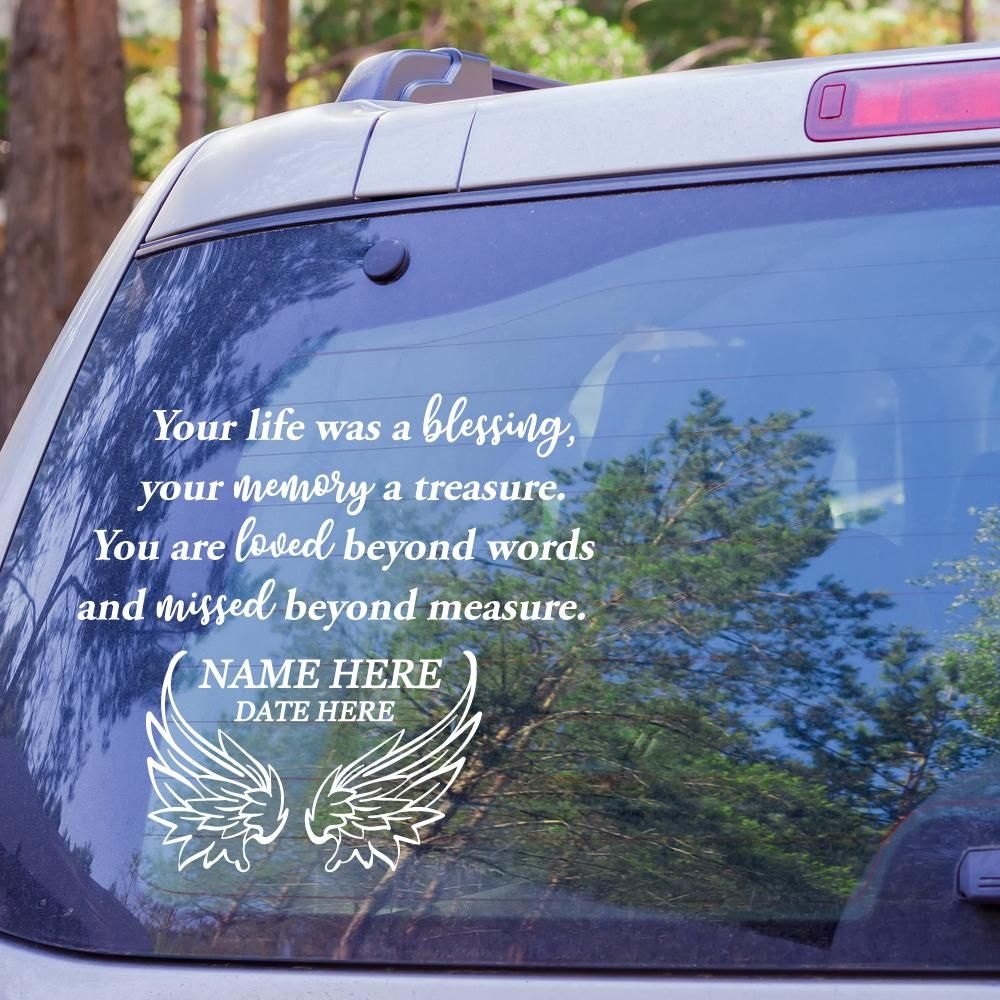In Loving Memory Car Decal Your Life Was A Blessing Custom Memorial Vinyl Window Decals Car Vinyls Loving Memory Car Decals Car Decals [ 1000 x 1000 Pixel ]