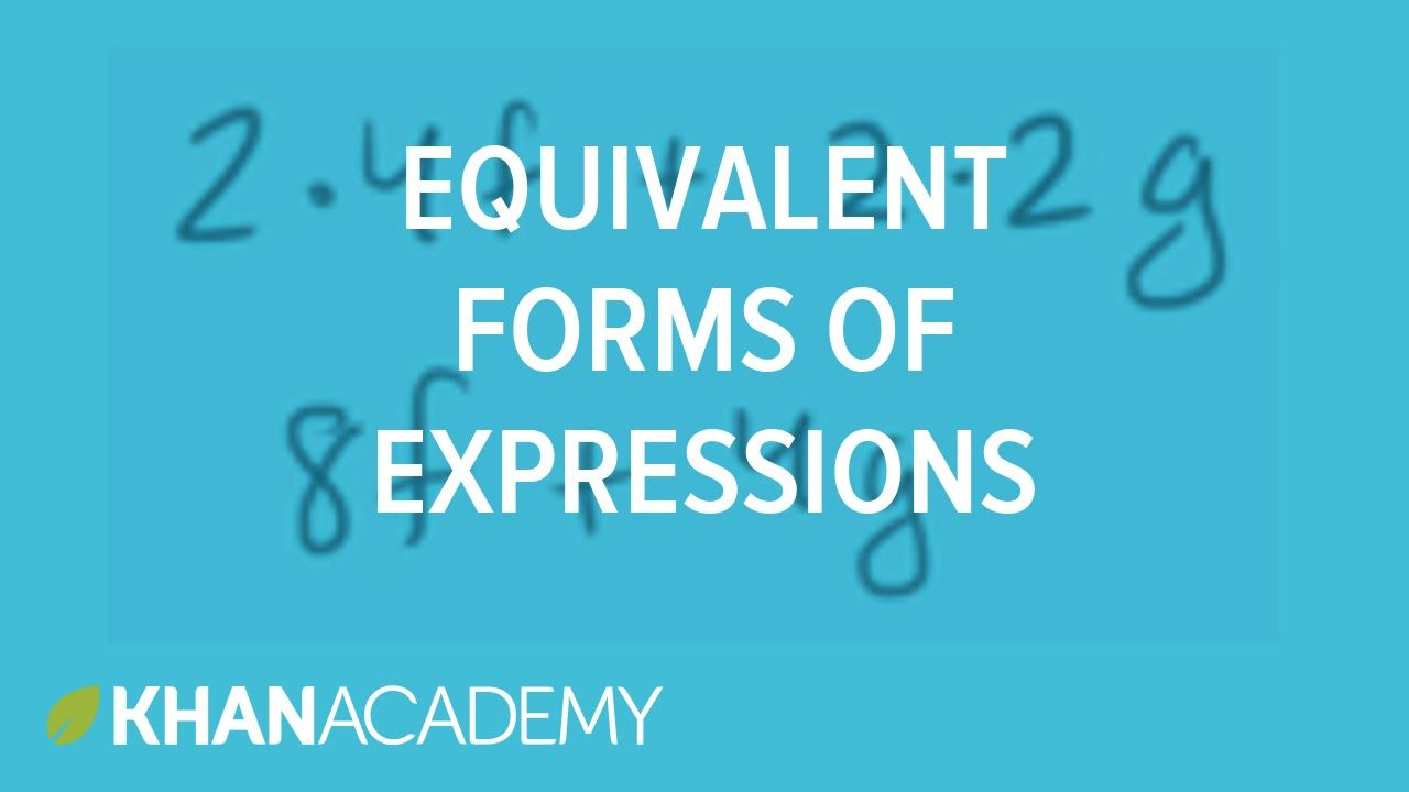 Equivalent forms of expressions introduction to algebra