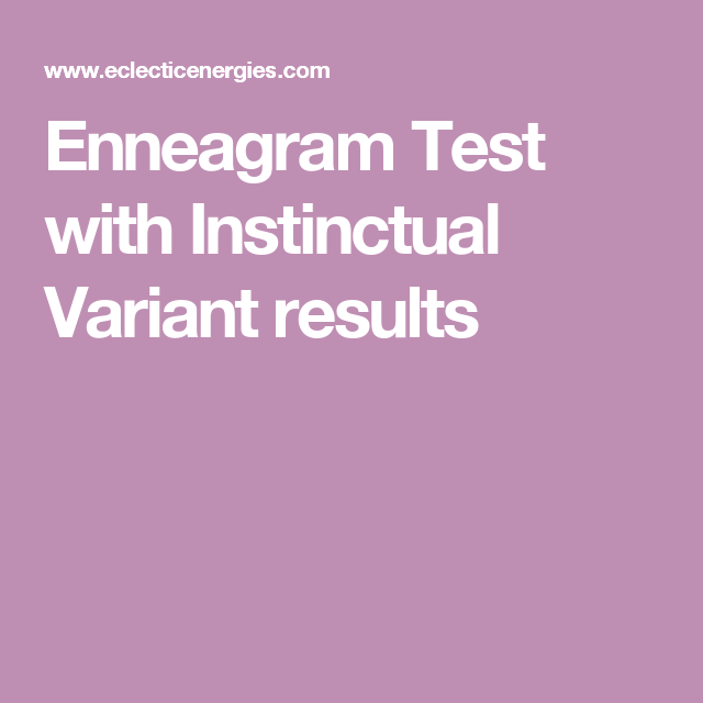 Enneagram Test with Instinctual Variant results  Enneagram, Enneagram 4
