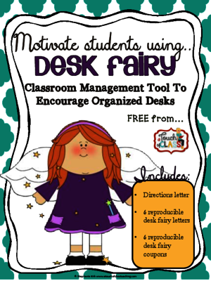 FREE The Desk Fairy: Clean and Organized Desk Tool - Classroom Management from A Touch of Class Teaching on TeachersNotebook.com -  (8 pages)  - Help motivate students to keep clean desks! Positive behavior system.