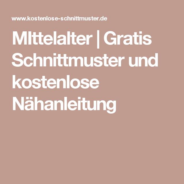 MIttelalter | Gratis Schnittmuster und kostenlose Nähanleitung ...