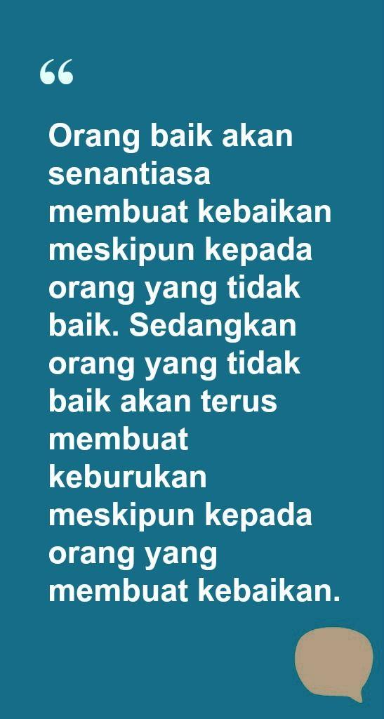 Orang Baik Akan Senantiasa Membuat Kebaikan Meskipun Kepada Orang Yang Tidak Baik Sedangkan Orang Yang Tidak Baik Islamic Quotes Kata Kata Motivasi Motivasi