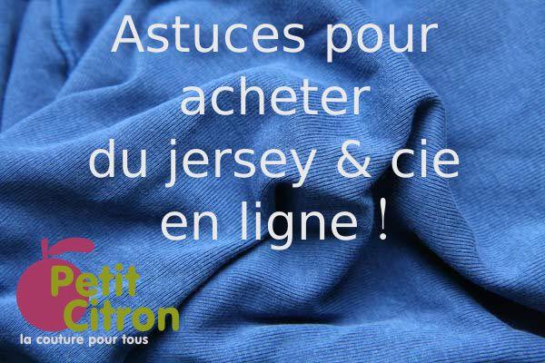 Des conseils pour acheter du jersey en ligne acheter du tissu en ligne ach - Tissus dreyfus en ligne ...