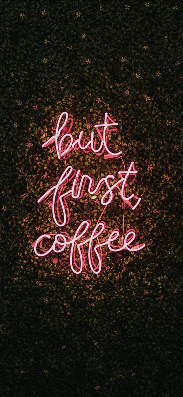 But First  Coffee iPhone X Wallpapers
