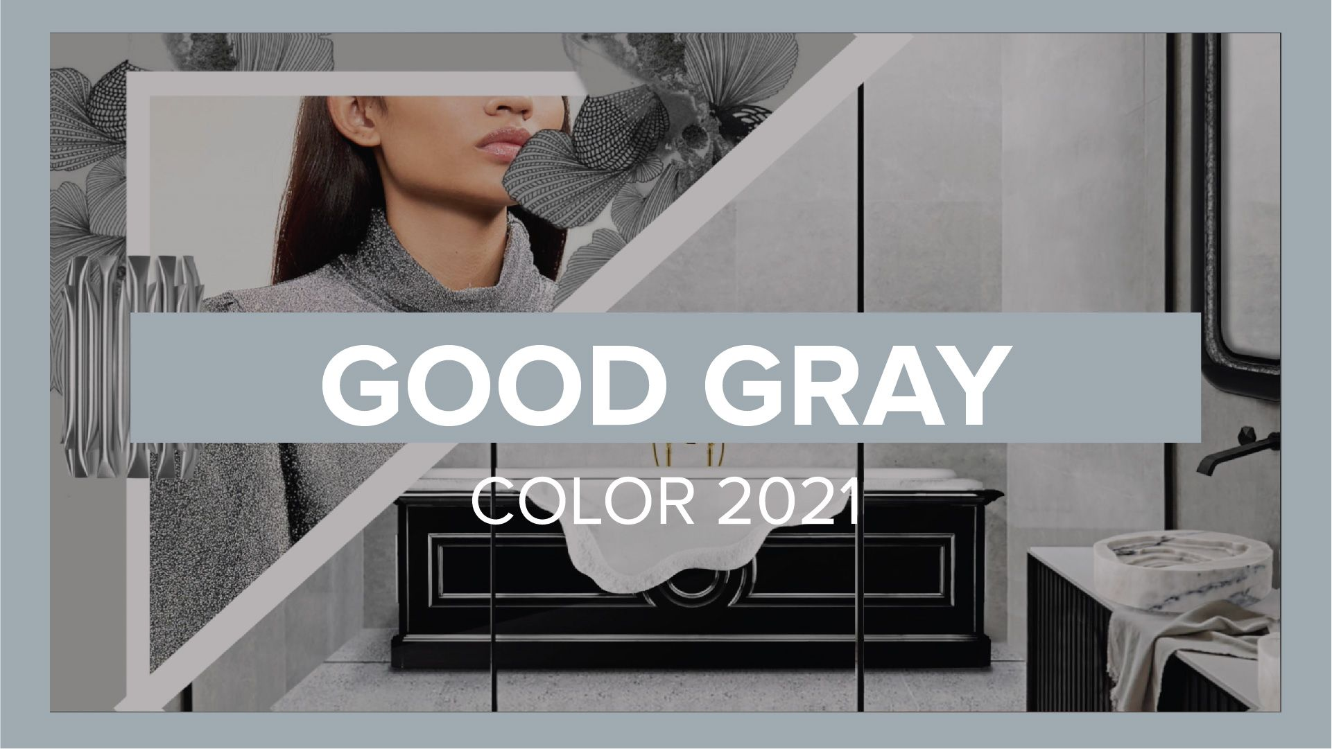 good gray the spring summer color trend 2021 in 2020 on 2021 color trends for interiors id=15350