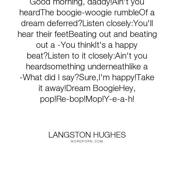 langston hughes good morning daddy ain t you heardthe boogie  essay on langston hughes langston hughes good morning daddy ain t you heardthe boogie