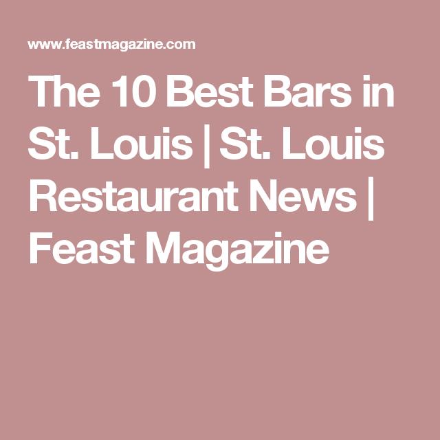 The 10 Best Bars In St. Louis | St. Louis Restaurant News | Feast