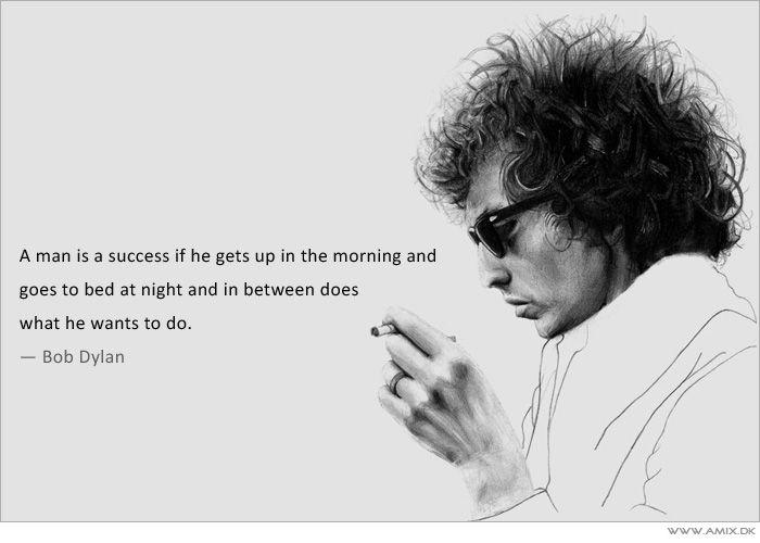Bob Dylan Quote Bob Dylan Bob Dylan Quotes Quotes Bob Dylan