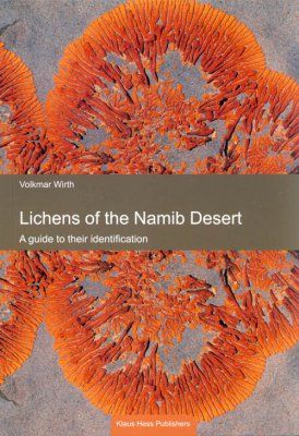 Lichens of the Namib Desert : a guide to their identification / Volkmar Wirth