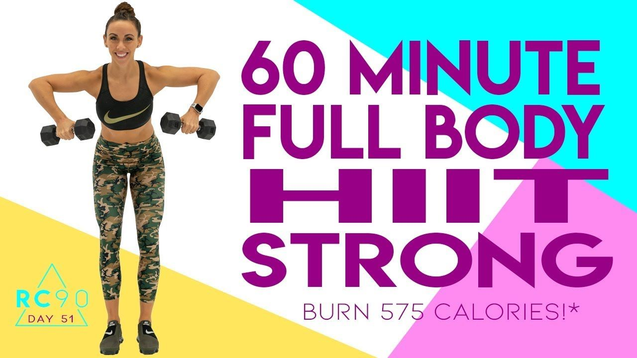 60 Minute Full Body HIIT Strong Workout 🔥Burn 575 Calories!* 🔥 RC90 | Day 51