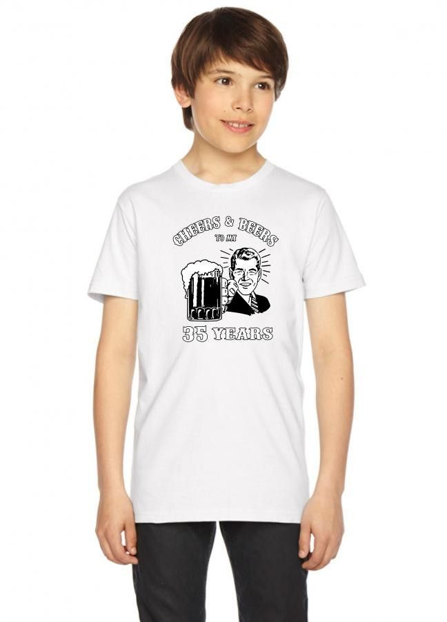 cheers and beers 35 Youth Tees