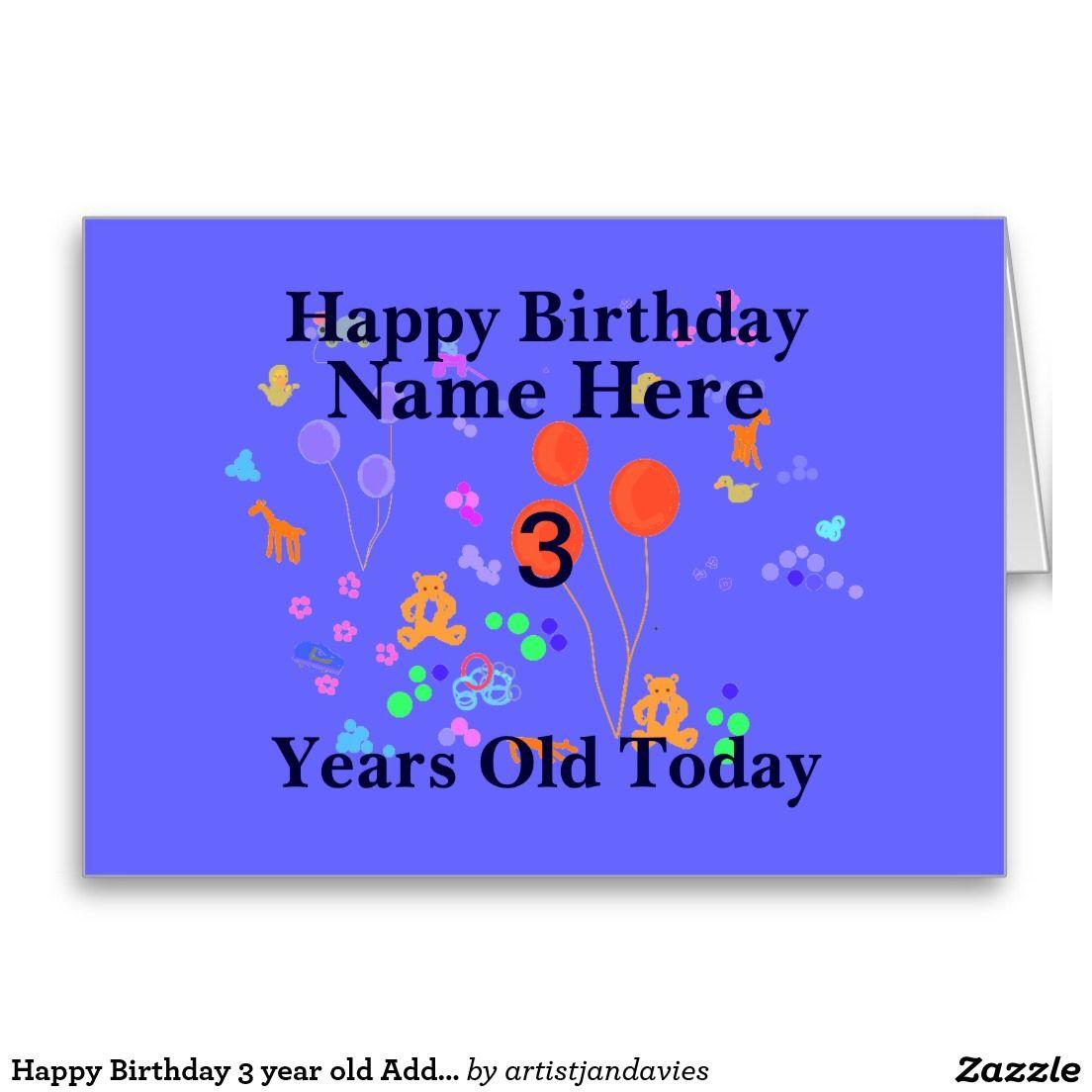 Happy birthday 3 year old add name card happy birthday happy birthday 3 year old add name greeting card kristyandbryce Choice Image