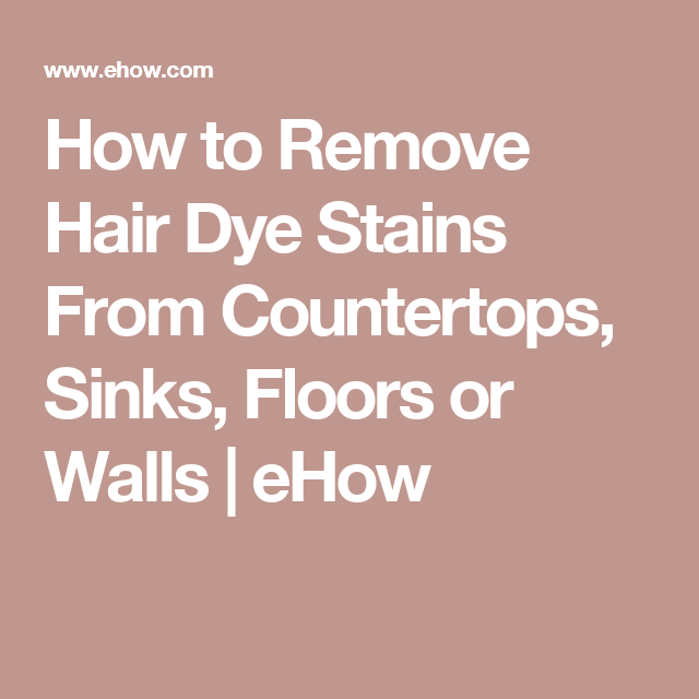 How To Remove Hair Dye Off Walls Amp Floors So Fresh And
