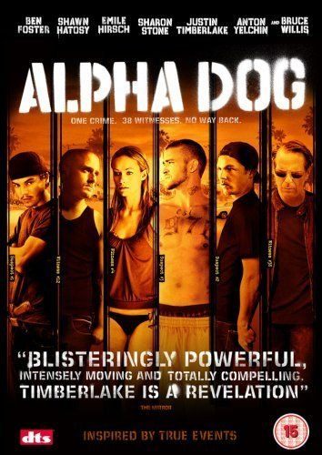 Directed By Nick Cassavetes With Emile Hirsch Justin Timberlake Anton Yelchin Bruce Willis A Drama Based On The Life O Alpha Dog Alpha Vincent Kartheiser