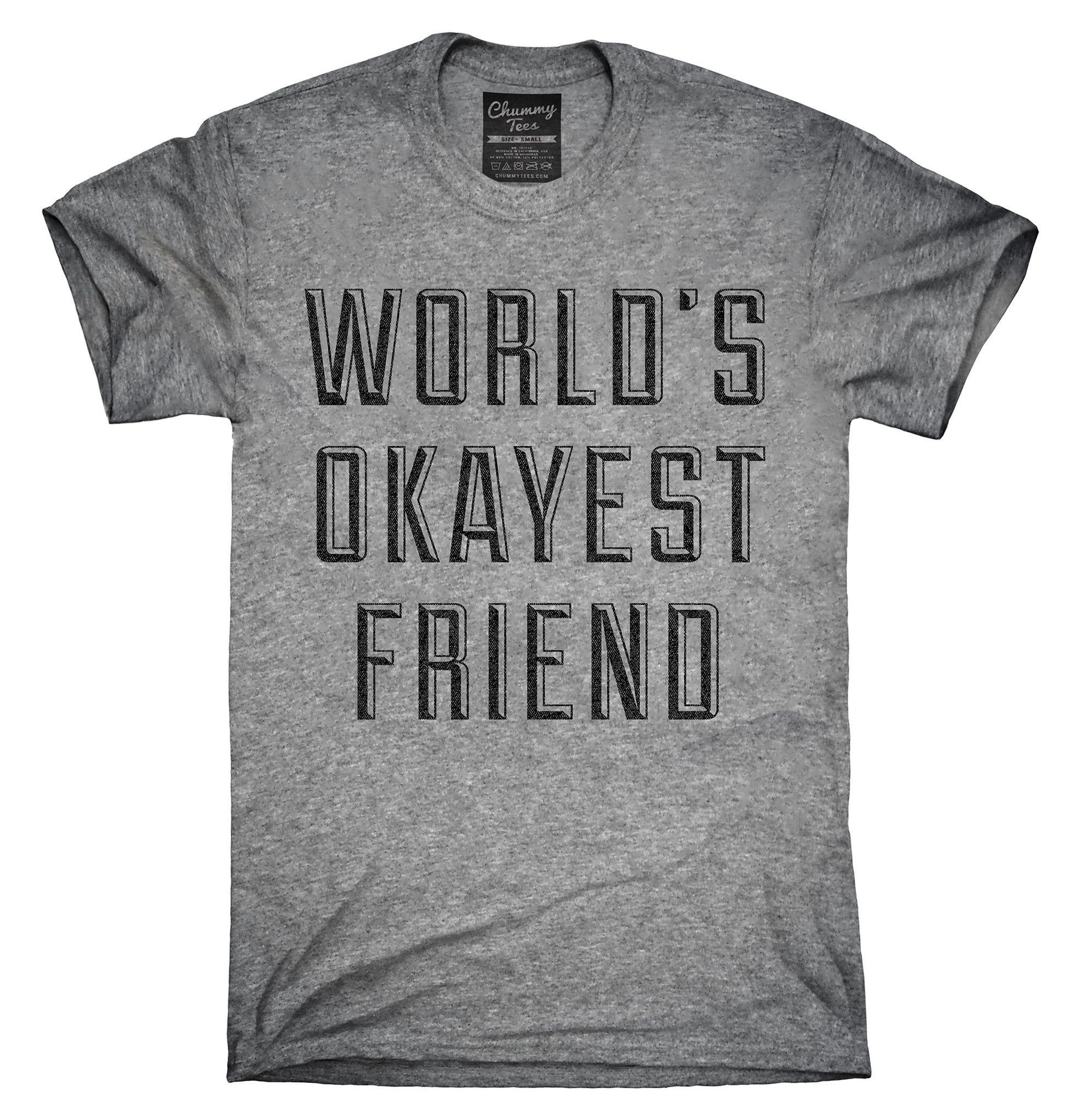 worlds okayest friend shirt, hoodies, tanktops | best friend
